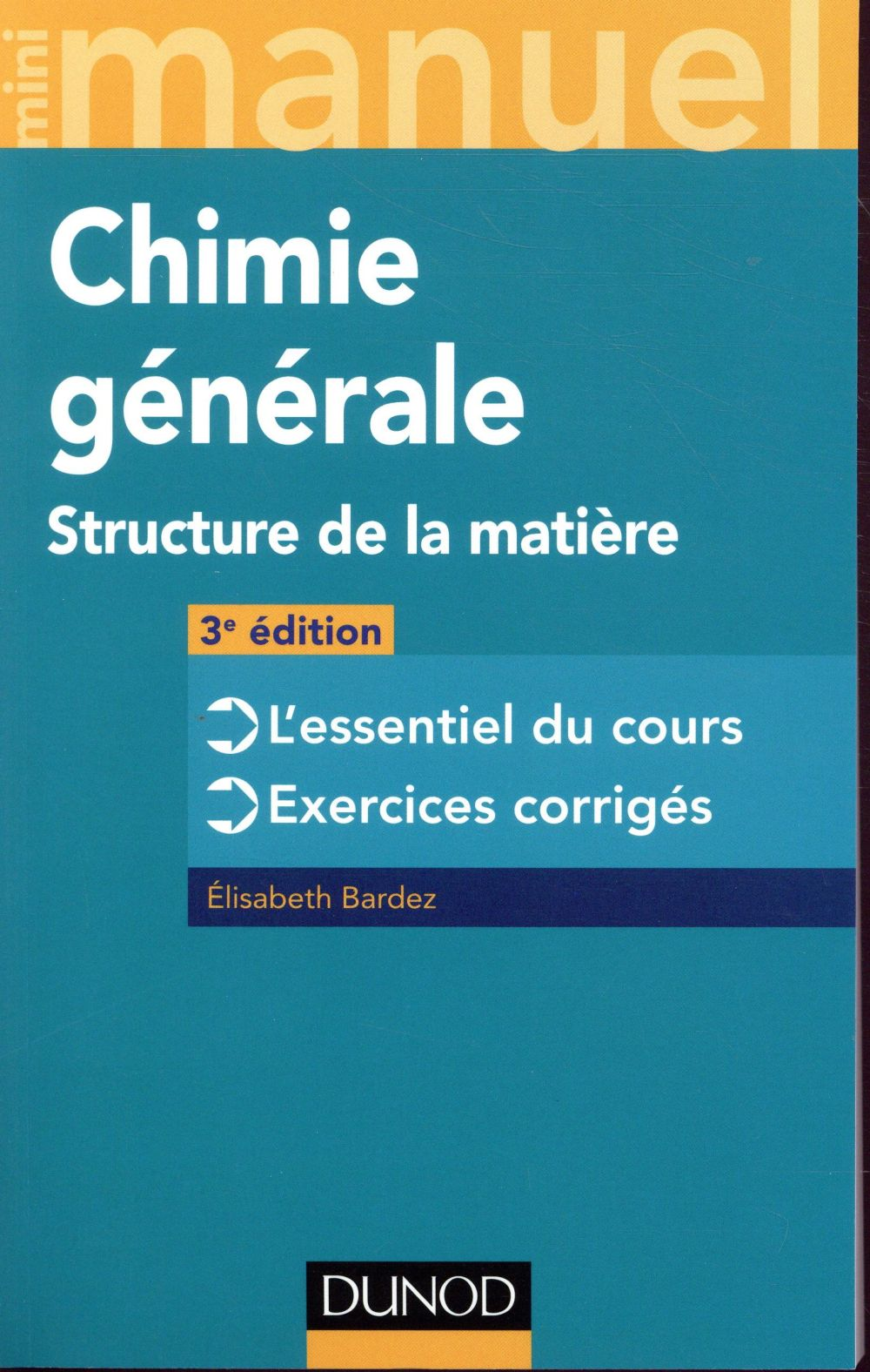 Mini manuel ; de chimie générale ; structure de la matière (3e édition)