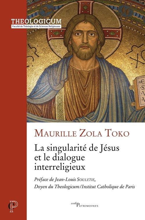 La singularité de Jésus et le dialogue interreligieux  - Maurille Zola Toko