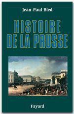 Vente EBooks : Histoire de la Prusse  - Jean-Paul BLED