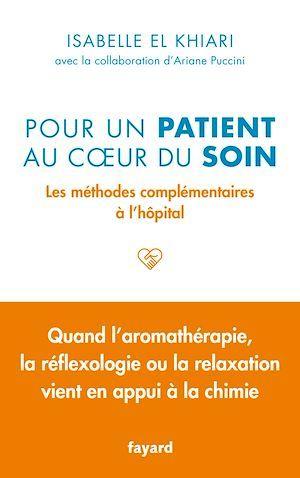 Pour un patient au coeur du soin ; les méthodes complémentaires à l'hôpital