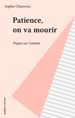 Vente EBooks : Patience, on va mourir  - Sophie Chauveau
