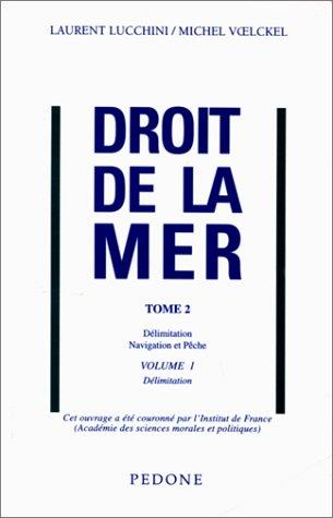 Droit De La Mer. Volume 1, Delimitation