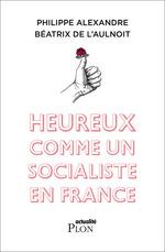 Vente EBooks : Heureux comme un socialiste en France  - Béatrix de l'Aulnoit