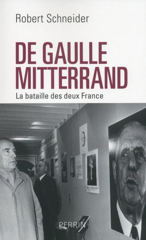 De Gaulle, Mitterrand ; la bataille des deux Frances