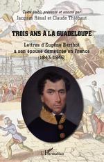 Vente Livre Numérique : Trois ans à la Guadeloupe  - Claude Thiebaut