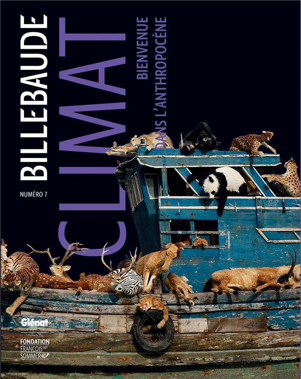 Billebaude n.7 ; climat ; bienvenue dans l'anthropocene