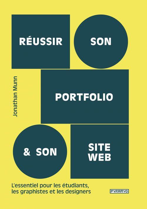 réussir son portfolio et son site web : l'essentiel pour les étudiants, les graphistes et les designers