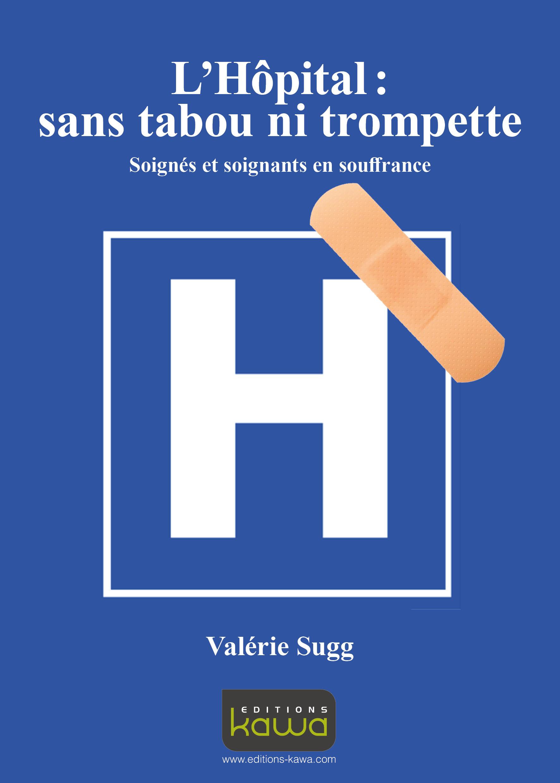 L'Hôpital: sans tabou ni trompette