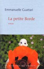 La petite Borde  - Emmanuelle Guattari - Emmanuelle Guattari