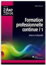 Formation professionnelle continue t.1 ; acteurs et dispositifs