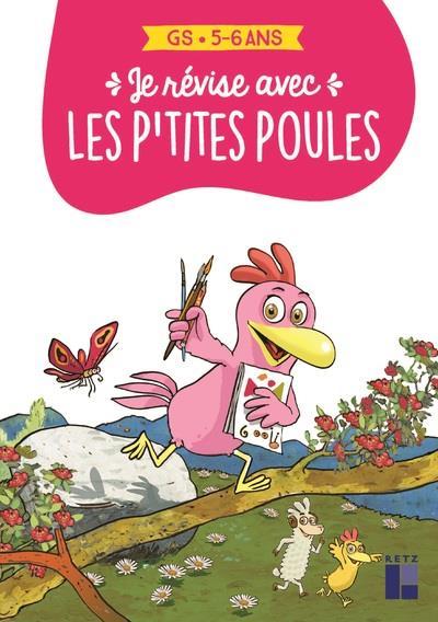 les P'tites Poules ; je révise avec les p'tites poules : GS : 5/6 ans (édition 2021)