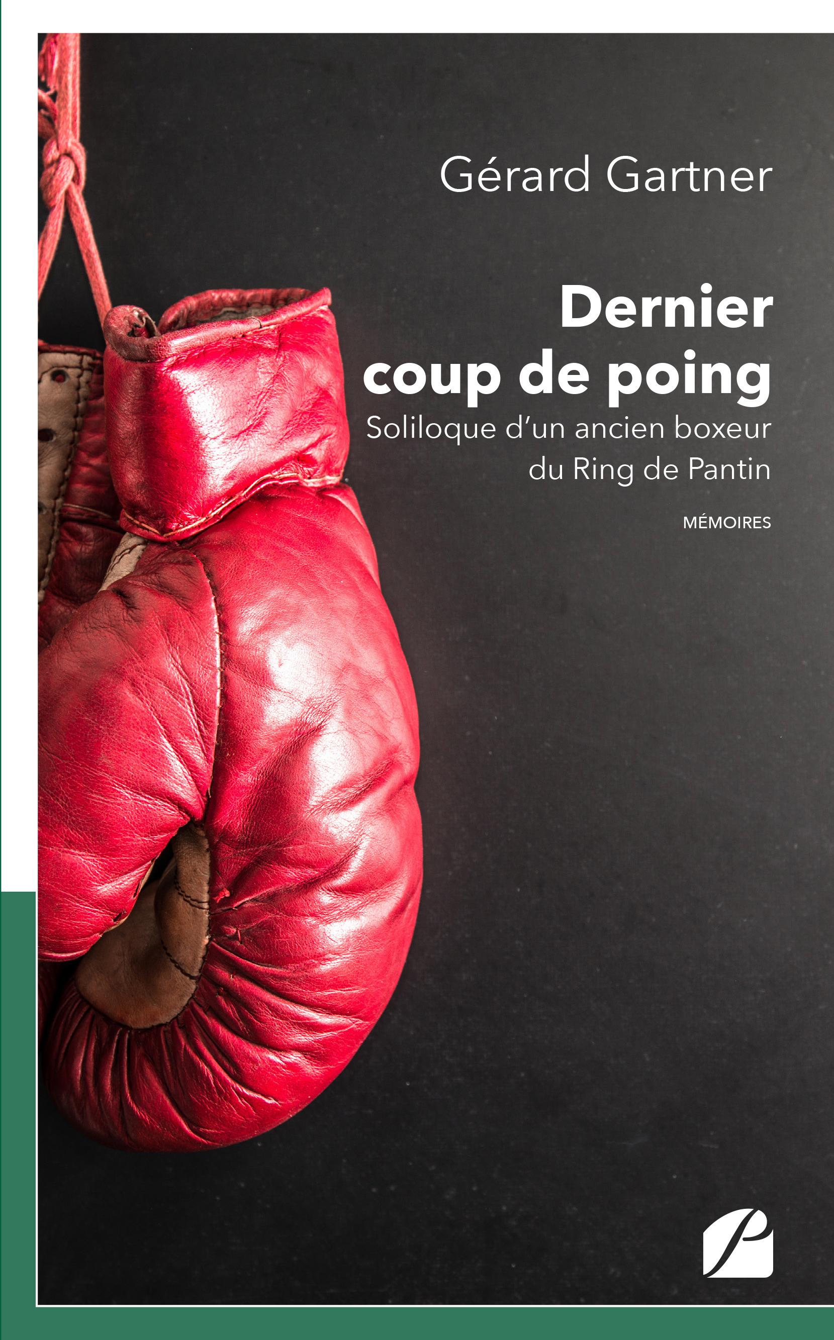 Dernier coup de poing  - Gérard Gartner