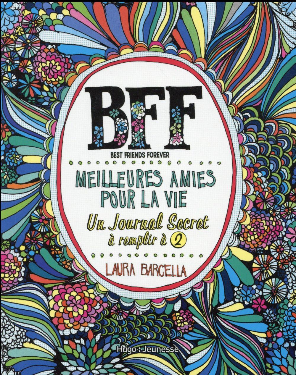 BFF, meilleures amies pour la vie ; un journal secret à remplir à 2