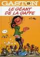 GASTON T13 LE GEANT DE LA GAFFE