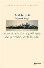 Vente Livre Numérique : Pour une histoire politique de la politique de la ville  - Adil JAZOULI - Henri REY