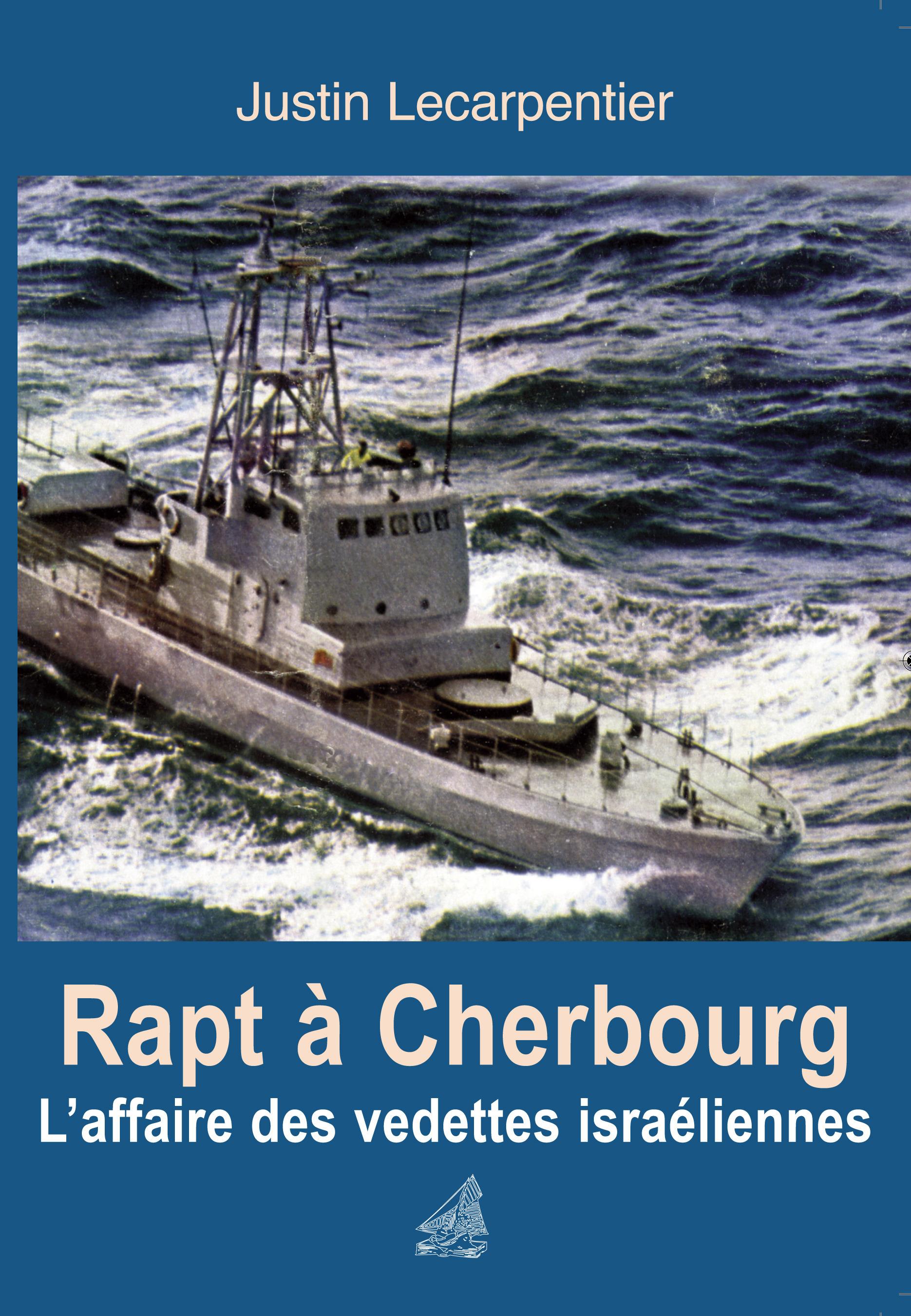 rapt à Cherbourg ; l'affaire des vedettes israéliennes