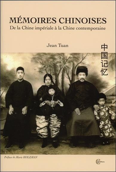 Mémoires chinoises ; de la Chine impériale à la Chine contemporaine