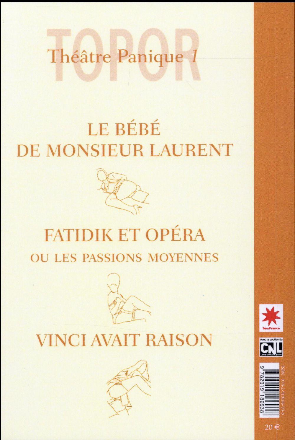 théâtre panique t.1 ; le bébé de Monsieur Laurent, Fatidik et Opéra, ou les passions moyennes, Vinci avait raison