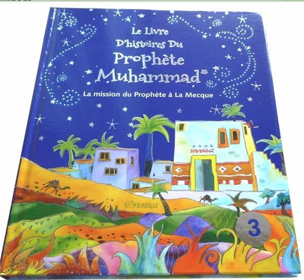 Le livre d'histoires du prophète Muhammad t.3 ; la mission du prophète à la Mecque