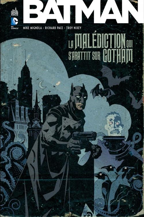 Batman ; la malédiction qui s'abattit sur Gotham  - . Collectif  - Mike Mignola  - Troy Nixey