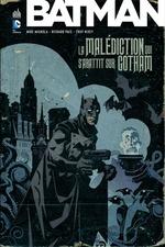 Batman ; la malédiction qui s'abattit sur Gotham