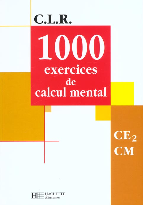C.L.R ; mathématiques ; 1000 exercices de calcul mental ; CE2/CM ; livre de l'élève