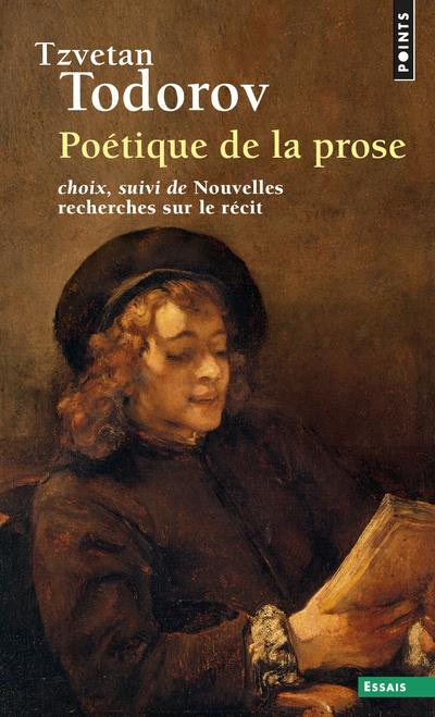 Poetique De La Prose, Choix ; Nouvelles Recherches Sur Le Recit
