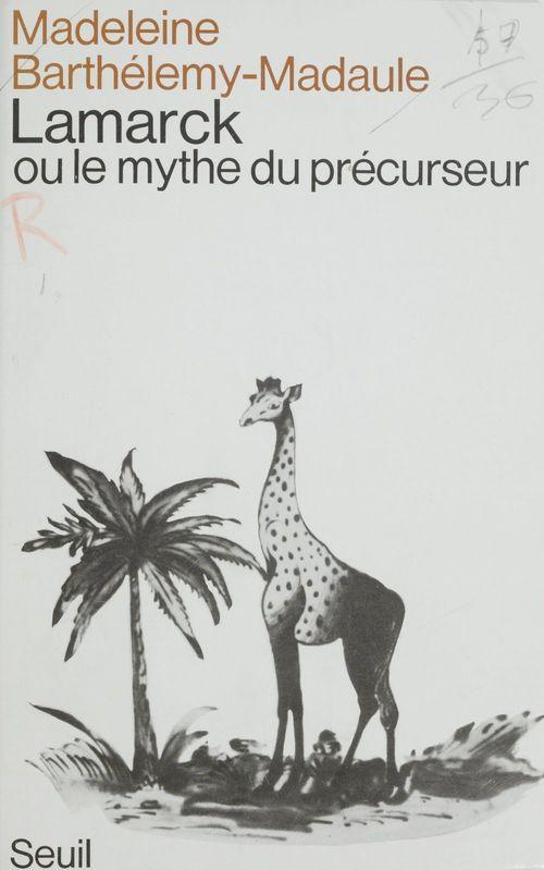 Lamarck ou le mythe du precurseur