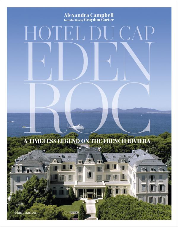 Hotel du Cap-Eden-Roc : a Timeless Legend On The French Riviera