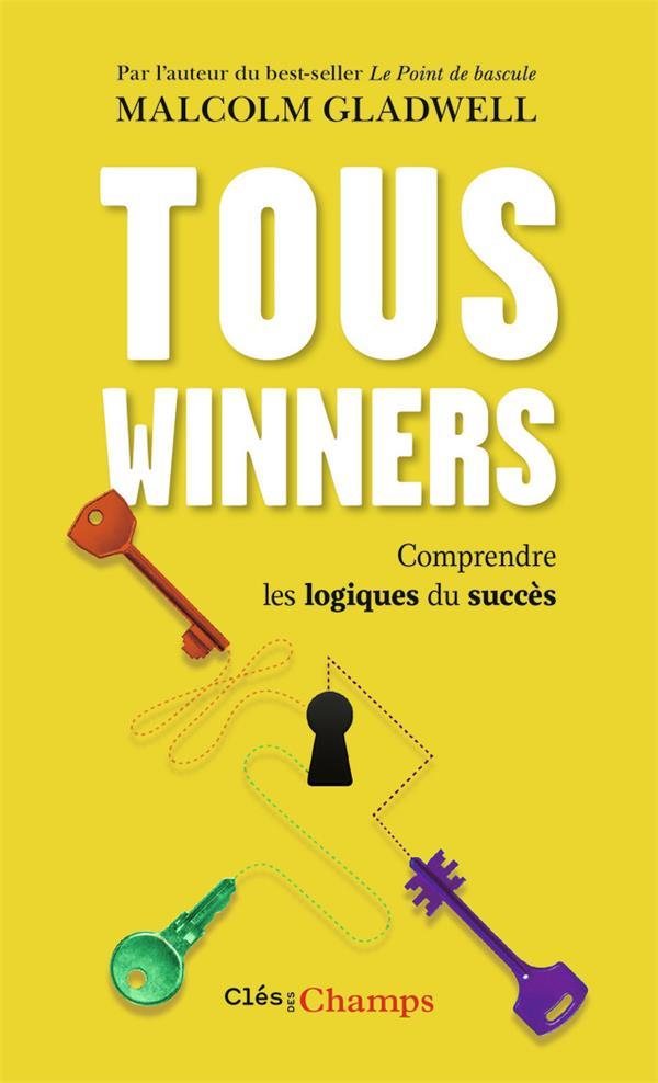 Tous winners ; comprendre les logiques du succès