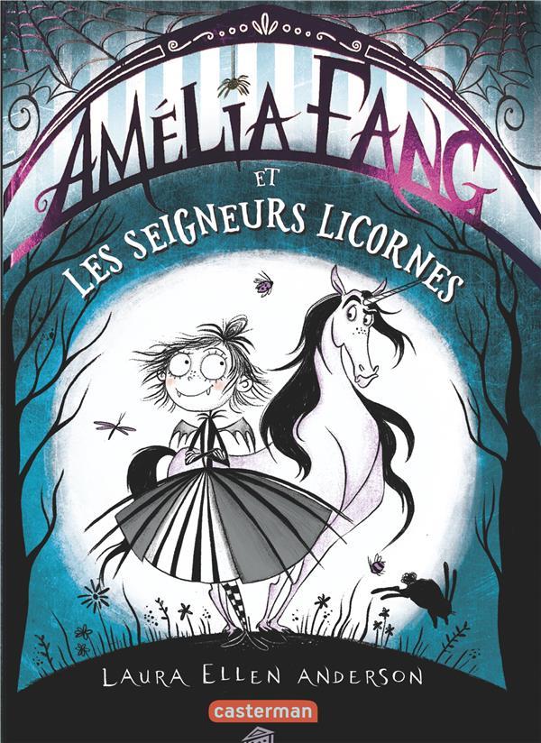 Amélia Fang T.2 ; Amélia Fang et les seigneurs licornes