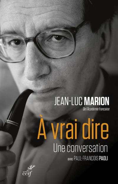 A VRAI DIRE : UNE CONVERSATION AVEC PAUL-FRANCOIS PAOLI