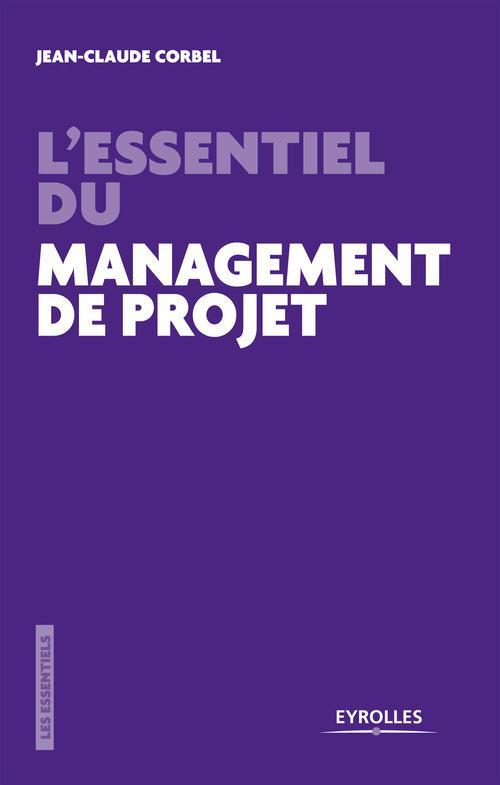 L'essentiel du management de projet ; les pièges à éviter