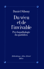 Vente Livre Numérique : Du vécu et de l'invivable ; psychopatologie du quotidien  - Daniel Sibony
