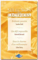 Vente Livre Numérique : Brûlante passion - Un défi impossible - Sous le charme d'un millionnaire (Harlequin Sélection des Le  - Lilian Darcy - Hannah Bernard