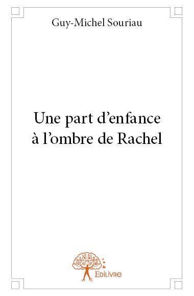 Une part d'enfance à l'ombre de Rachel