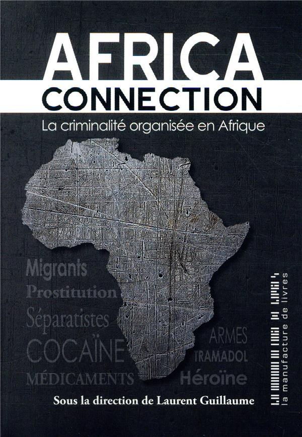 Africa connection ; la criminalité organisée en Afrique