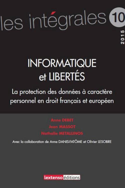 informatique et libertés ; la protection des données personnelles en droit français et européen
