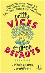 Vente EBooks : Petits vices et gros défauts  - Delphine Bertholon - Gaëlle Josse - Marie Sellier - Ariane Bois - Dominique Dyens - Sophie Carquain - Agathe Ruga