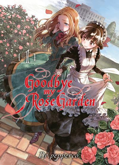 Goodbye My Rose Garden T.1