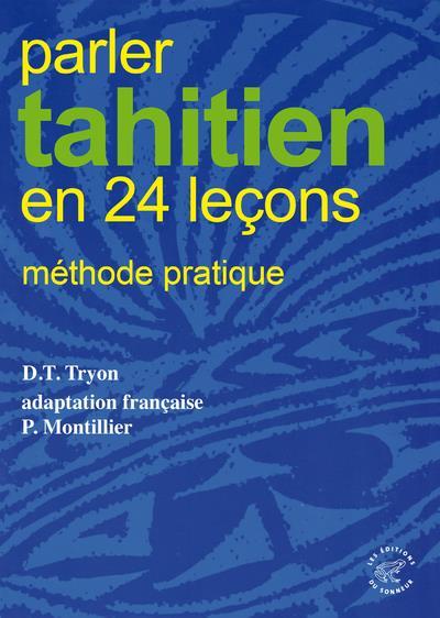 Parler tahitien en 24 leçons ; méthode pratique