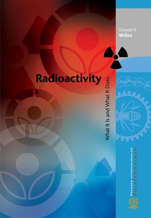 Radioactivity ; what it is and what is does