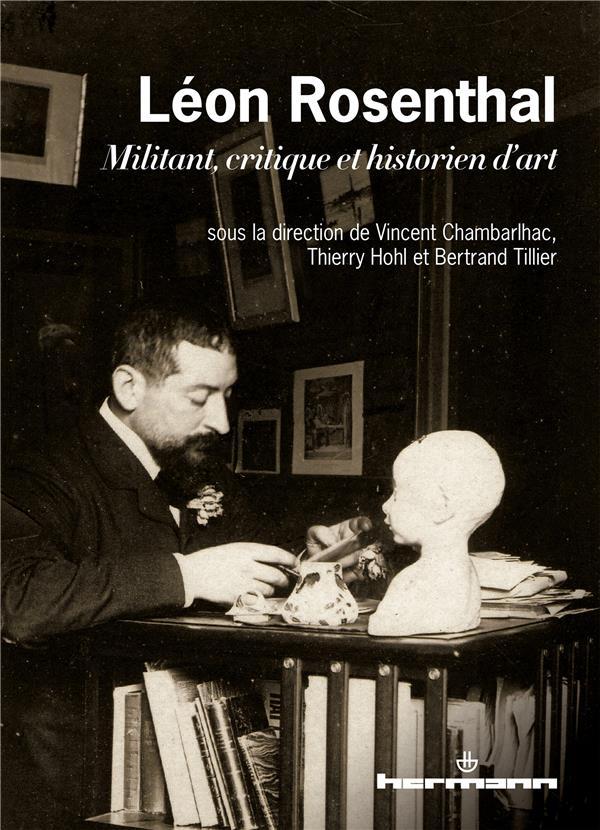 Léon Rosenthal ; militant, critique et historien d'art