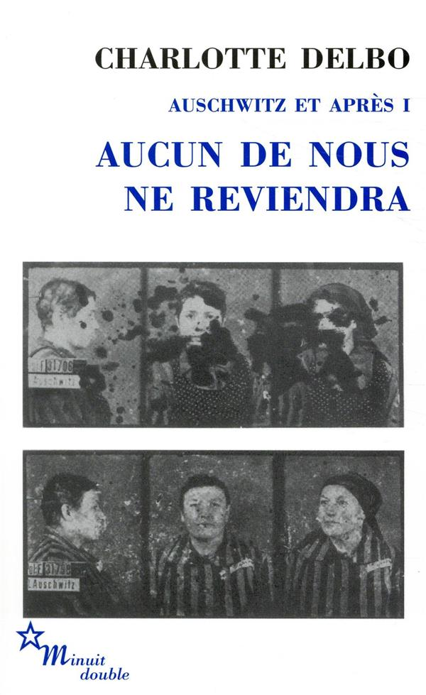 Auschwitz et après t.1 ; aucun de nous ne reviendra