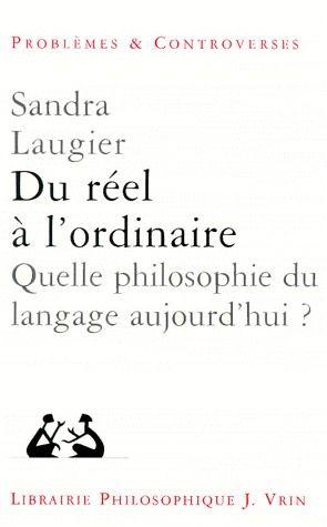 Du réel à l'ordinaire ; quelle philosophie du langage aujourd'hui ?