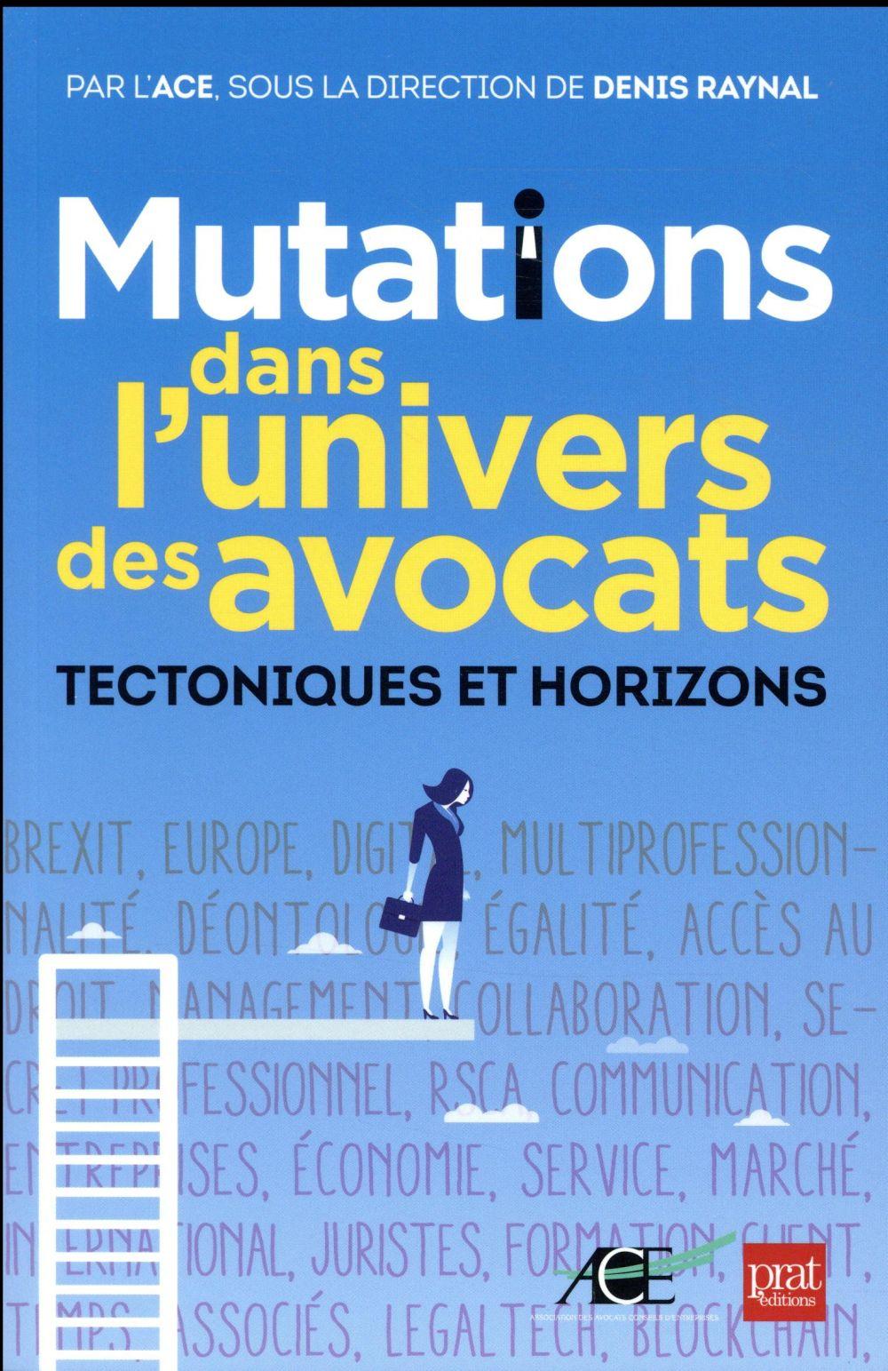 Mutations dans l'univers des avocats ; tectoniques et horizons