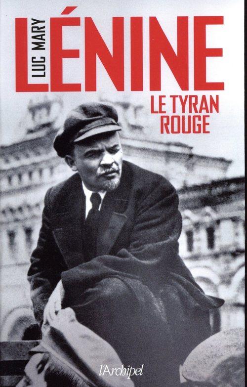 Lénine ; le tyran rouge
