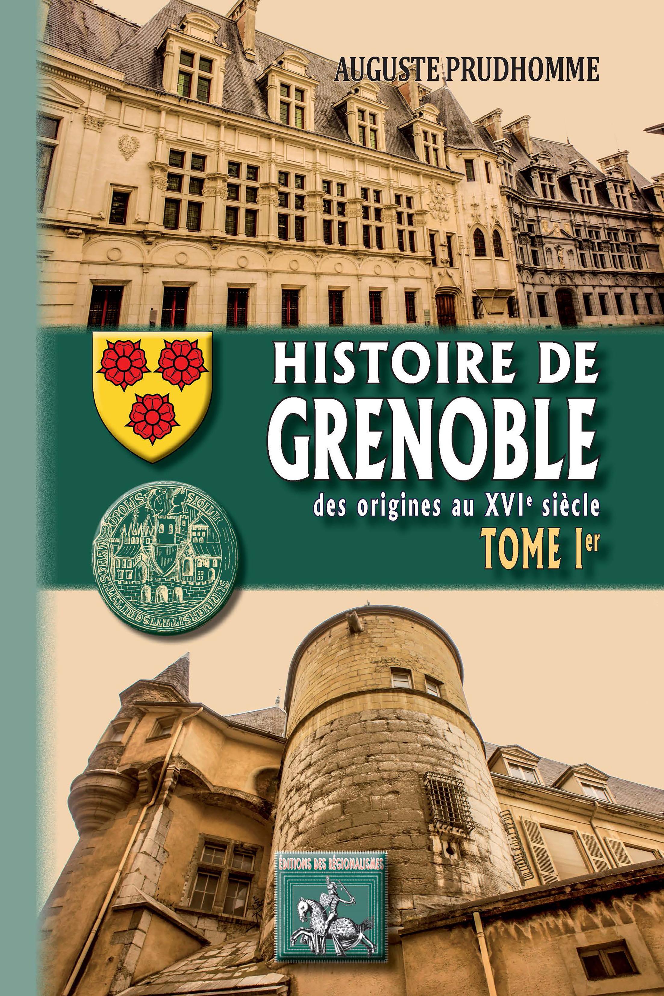 histoire de Grenoble t.1 ; des origines au XVIe siècle