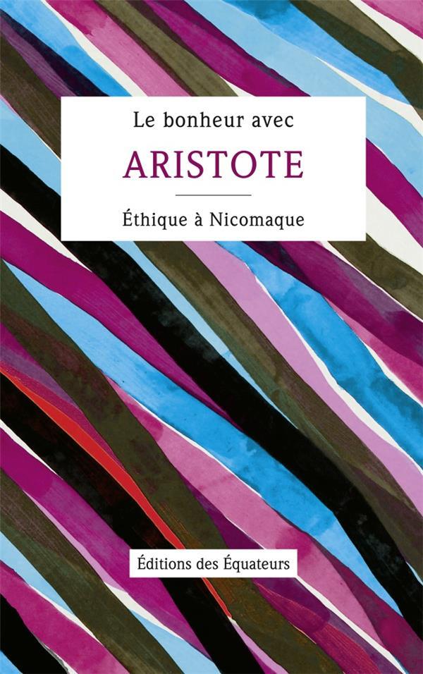 le bonheur avec Aristote ; éthique à Nicomaque