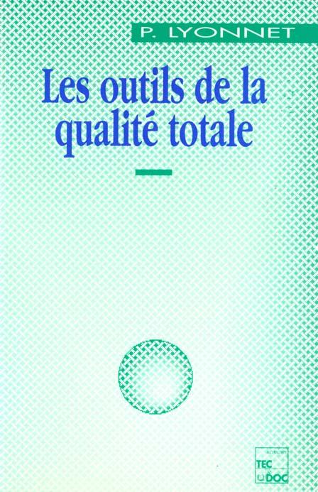 Les Outils De La Qualite Totale (2. Ed.)